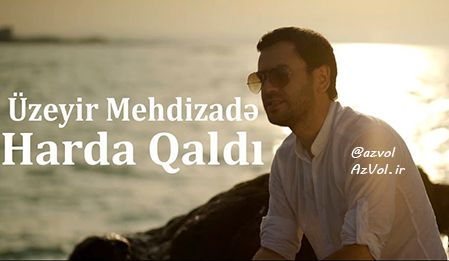 دانلود آهنگ آذربایجانی جدید Uzeyir Mehdizade به نام Harda Qaldi